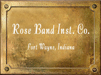 Rose Band Instrument Company Fort Wayne Indiana brass history