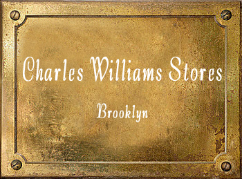 Charles Williams Stores New York Brooklyn brass history